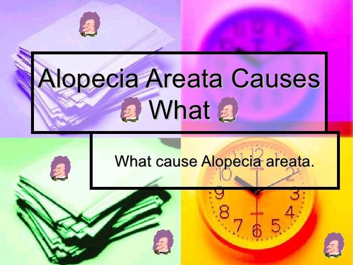 Alopecia areata causes what