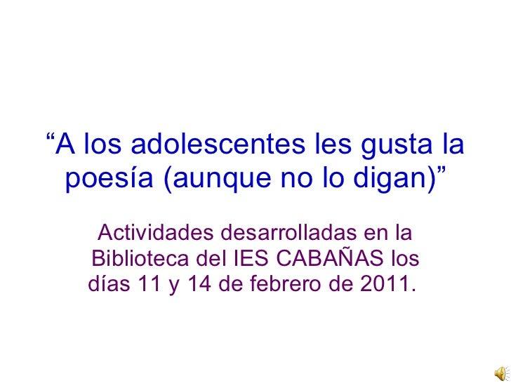 """"""" A los adolescentes les gusta la poesía (aunque no lo digan)"""" Actividades desarrolladas en la Biblioteca del IES CABAÑAS ..."""