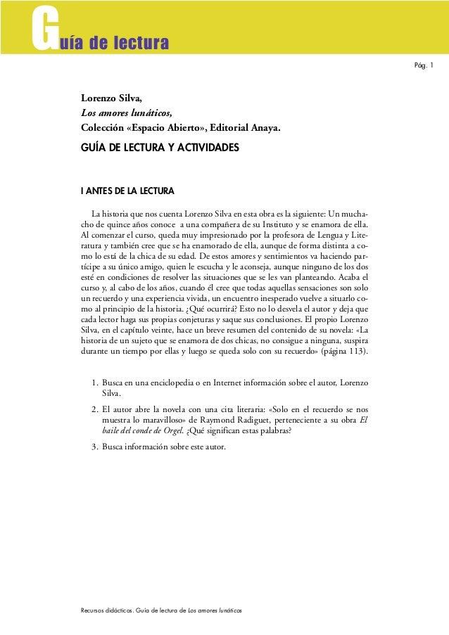 G  uía de lectura Pág. 1  Lorenzo Silva, Los amores lunáticos, Colección «Espacio Abierto», Editorial Anaya. GUÍA DE LECTU...