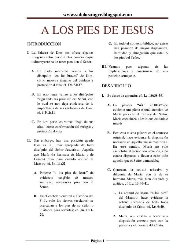 www.sololasangre.blogspot.comPágina 1A LOS PIES DE JESUSINTRODUCCIONI. La Palabra de Dios nos ofrece algunasimágenes sobre...