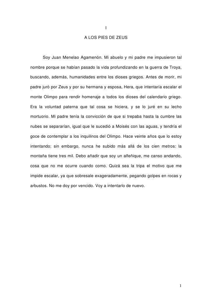 I                             A LOS PIES DE ZEUS          Soy Juan Menelao Agamenón. Mi abuelo y mi padre me impusieron ta...