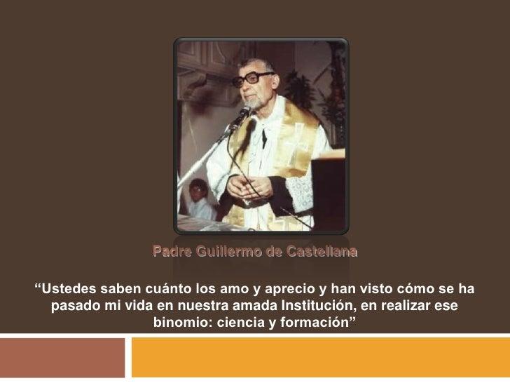 """Padre Guillermo de Castellana<br />""""Ustedes saben cuánto los amo y aprecio y han visto cómo se ha pasado mi vida en nuestr..."""