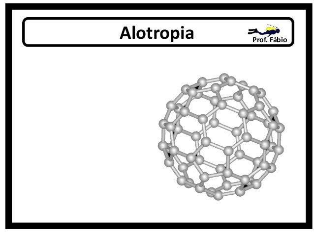 Alotropia  Prof. Fábio