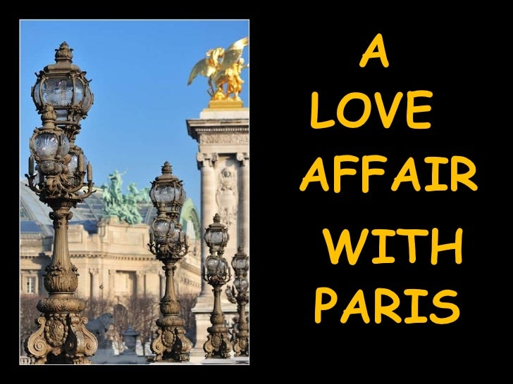 A<br />LOVE<br />AFFAIR<br />WITH<br />PARIS<br />