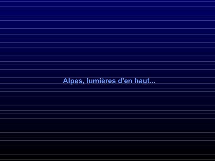 Alpes, lumières d'en haut...