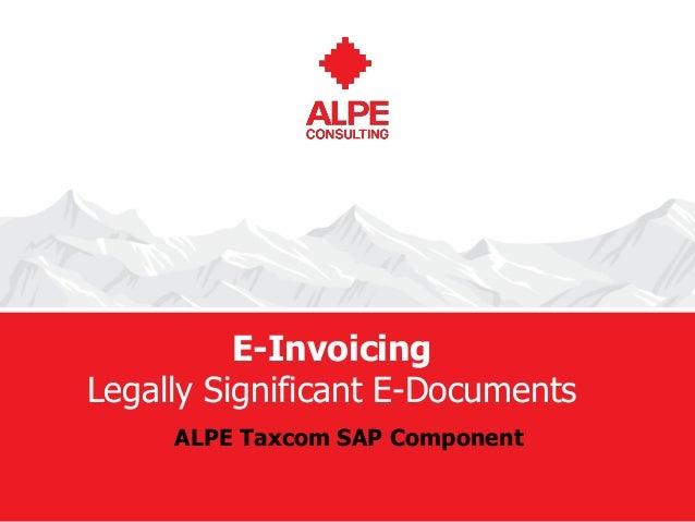 ALPE Taxcom SAP Component. Legally Significant E-Documents from SAP ERP through Taxcom