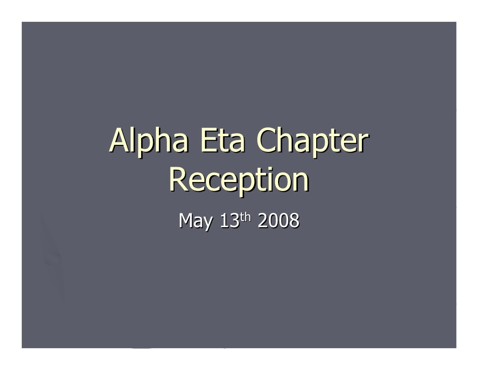 Alpha Eta Reception Presentation   5 13 2008