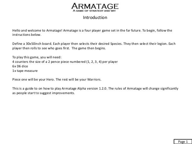 Introduction Hello and welcome to Armatage! Armatage is a four player game set in the far future. To begin, follow the ins...