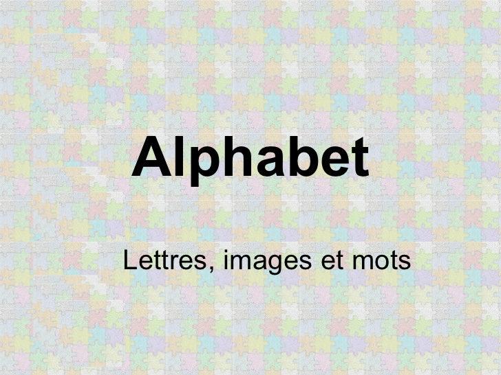 Alphabet Lettres, images et mots