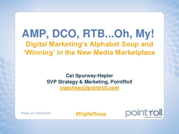 AMP, DCO, RTB...Oh, My!Digital Marketing's Alphabet Soup and 'Winning' in the New Media Marketplace