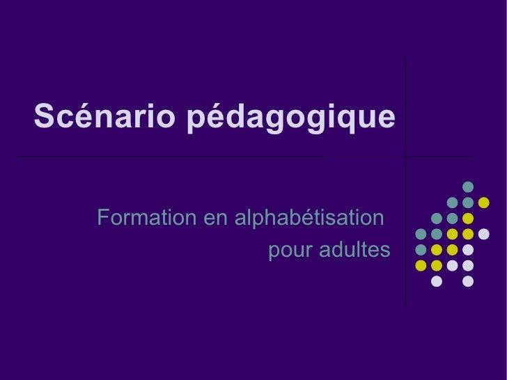 Scénario   pédagogique Formation en alphabétisation  pour adultes