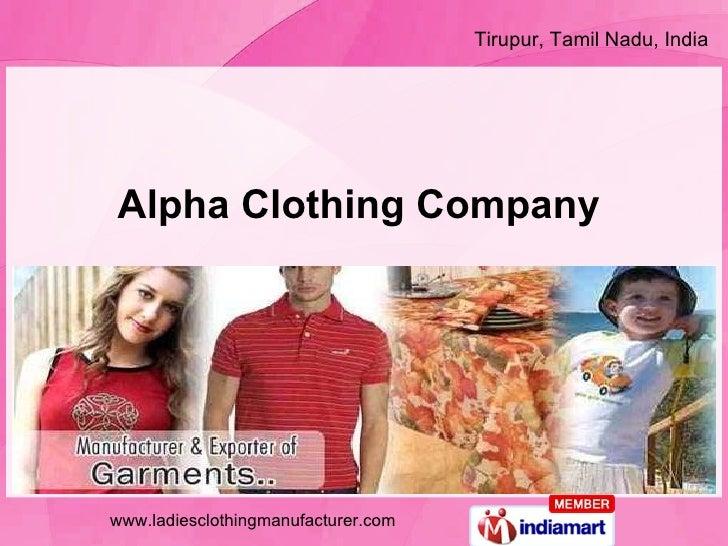 Tirupur, Tamil Nadu, India  Alpha Clothing Company