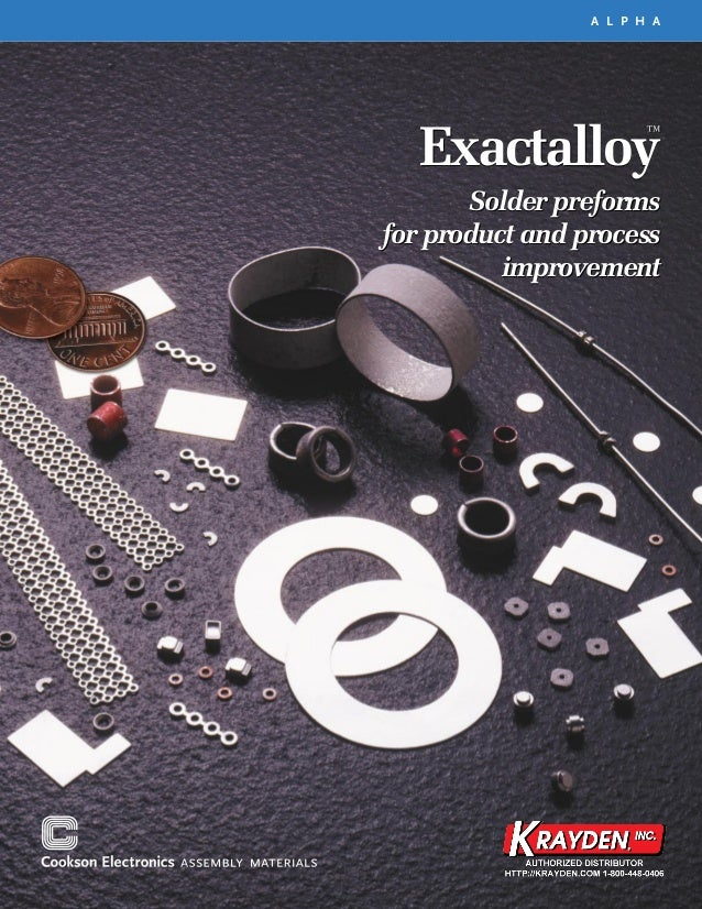A L P H A   Exactalloy                        ™       Solder preformsfor product and process          improvement