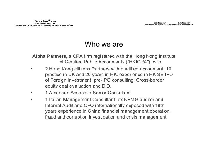 Who we are <ul><li>Alpha Partners,  a CPA firm registered with the Hong Kong Institute of Certified Public Accountants (&q...
