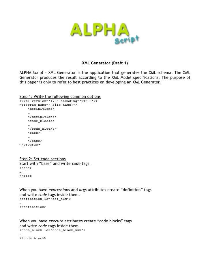 XML Generator (Draft 1)ALPHA Script - XML Generator is the application that generates the XML schema. The XMLGenerator pro...