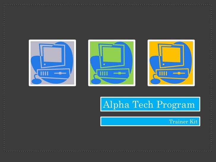 Alpha Tech Program            Trainer Kit