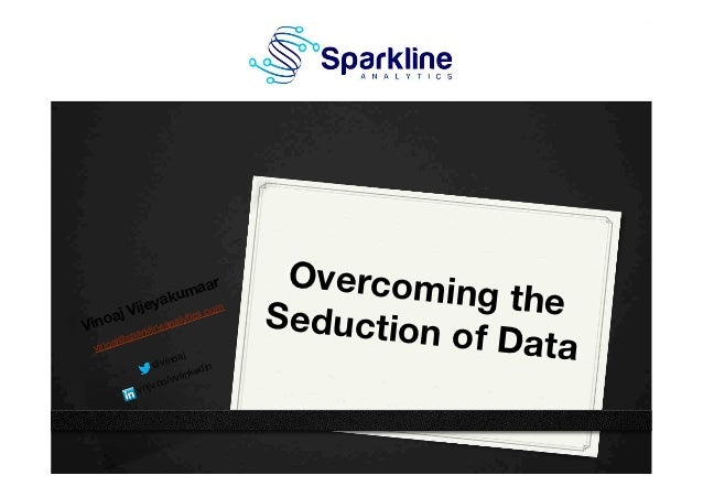 Overcoming the Seduction of Data - AlphaTerra Digital Marketing Conference - 2012-11-20