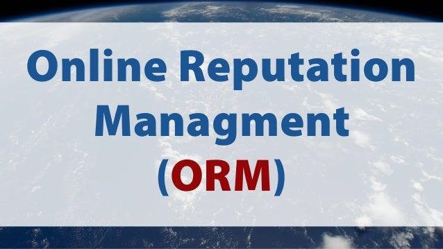 Online Reputation  Managment  (ORM)