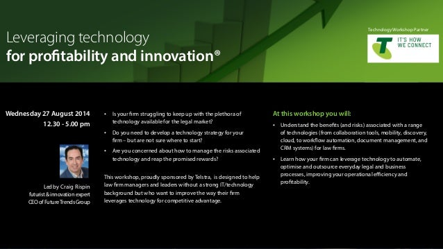Leveraging technology  for profitability and innovation®  t Is your firm struggling to keep up with the plethora of  techn...