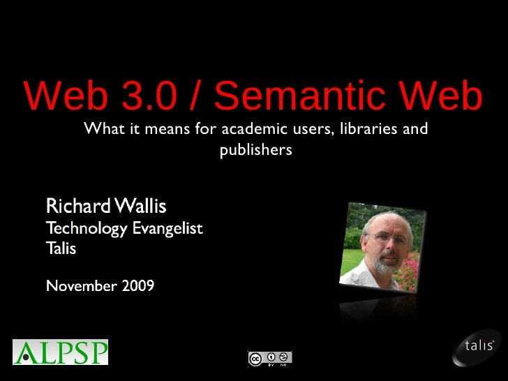 Web 3.0 / Semantic Web: What it means for academic users, libraries and publishers