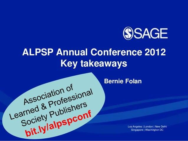 Alpsp conference 2012  - Key takeaways