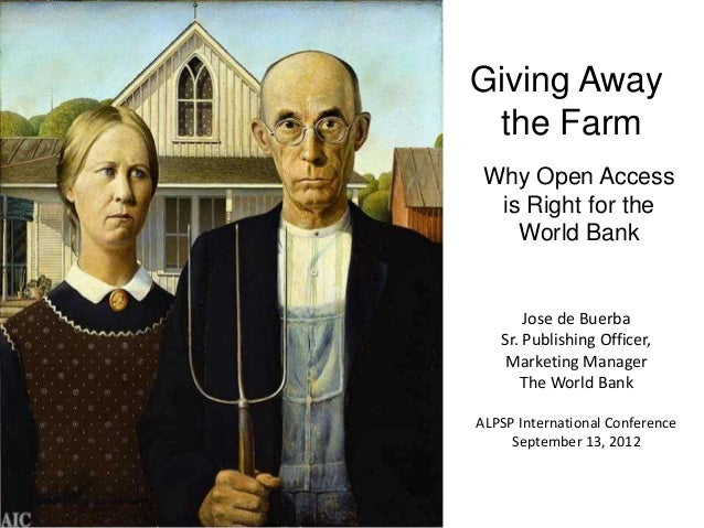 Giving Away the Farm: Why Open Access is Right for the World Bank
