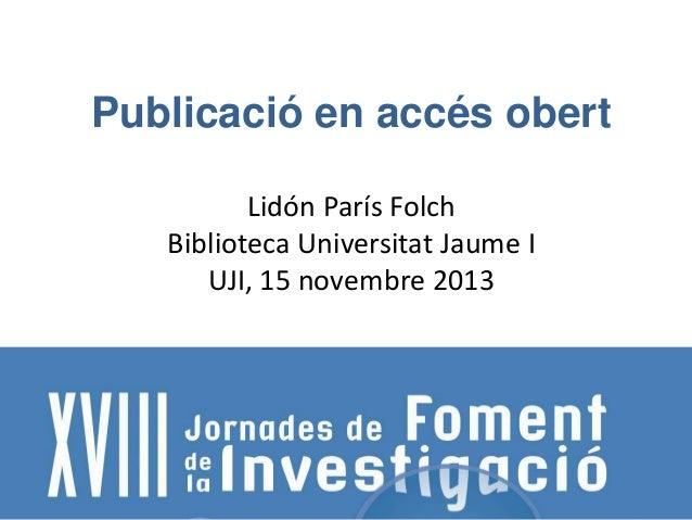 Publicació en accés obert Lidón París Folch Biblioteca Universitat Jaume I UJI, 15 novembre 2013