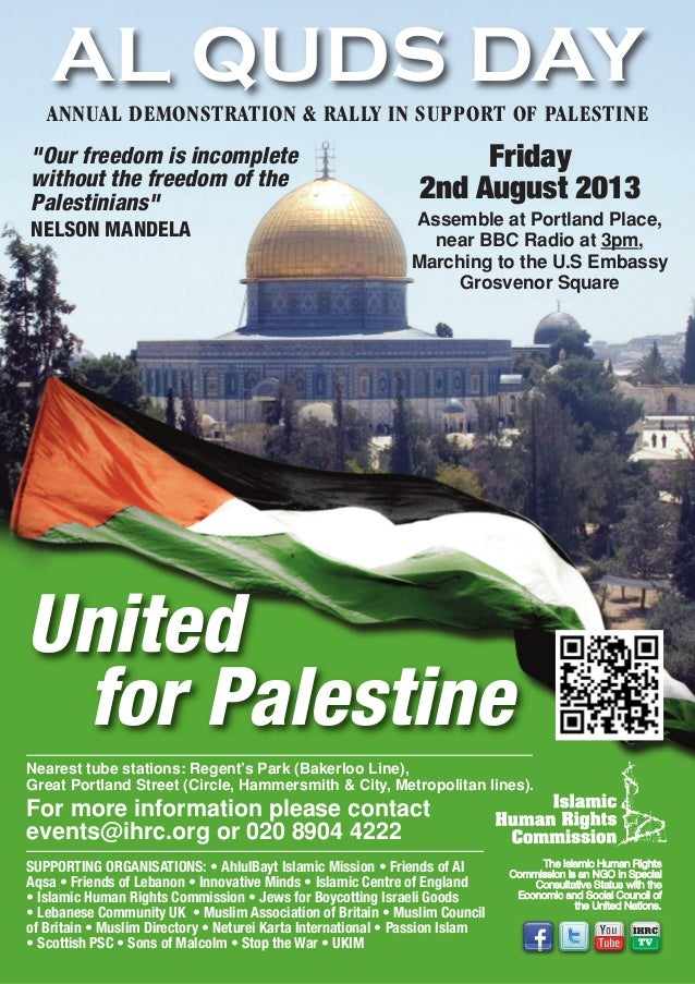 """AL QUDS DAY Assemble at Portland Place, near BBC Radio at 3pm, Marching to the U.S Embassy Grosvenor Square """"Our freedom i..."""