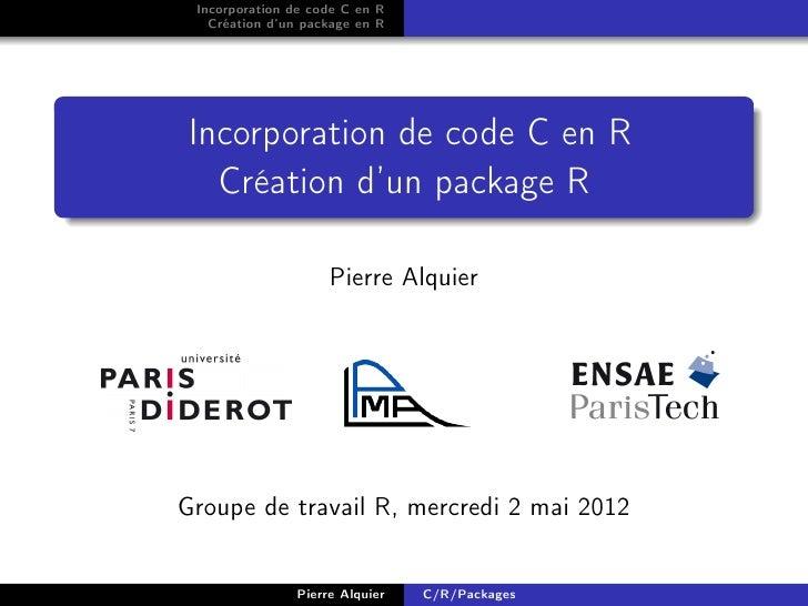 Incorporation de code C en R   Création d'un package en RIncorporation de code C en R  Création d'un package R            ...