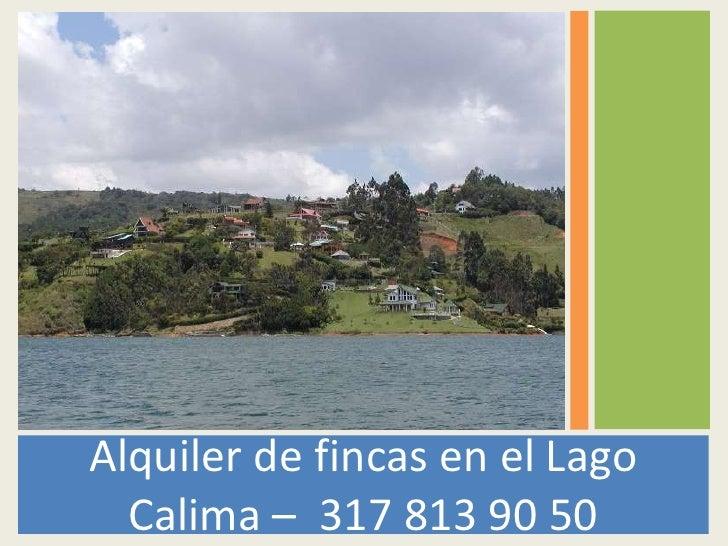 Alquiler de fincas en el Lago Calima –  317 813 90 50<br />