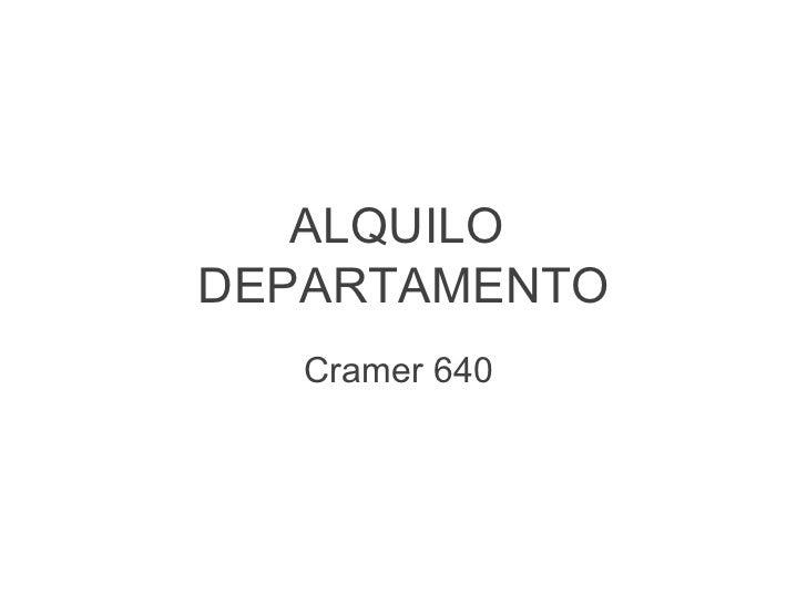 ALQUILO  DEPARTAMENTO Cramer 640