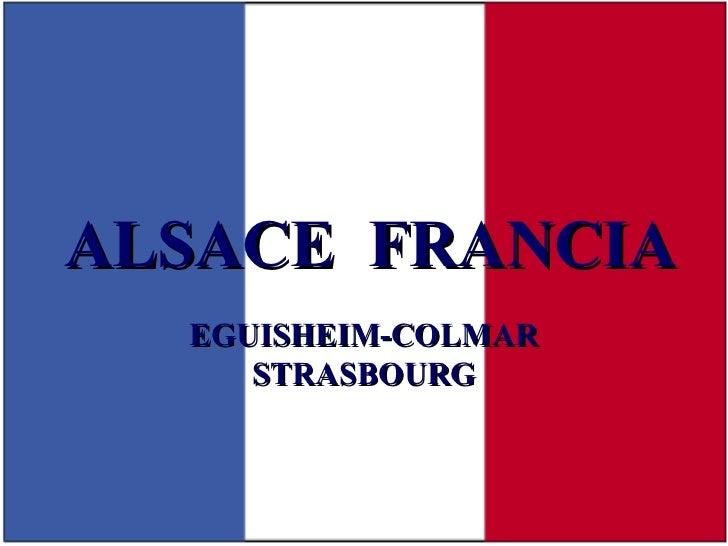 ALSACE FRANCIA  EGUISHEIM-COLMAR     STRASBOURG