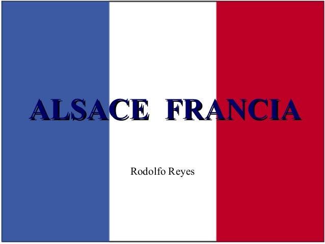 ALSACE FRANCIA Rodolfo Reyes