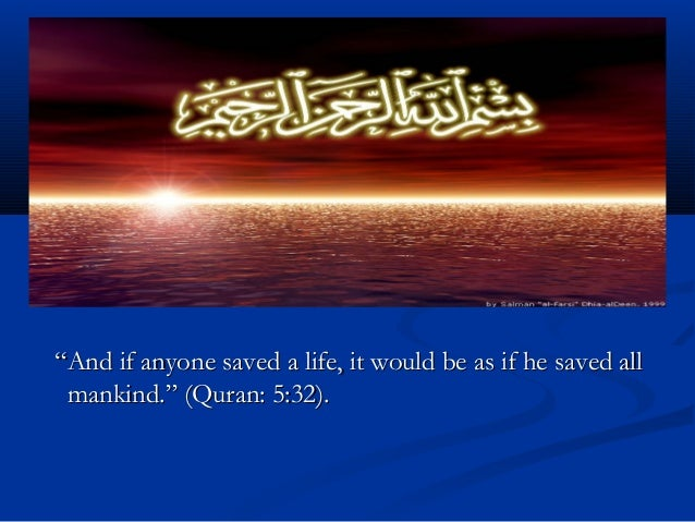 """""And if anyone saved a life, it would be as if he saved allAnd if anyone saved a life, it would be as if he saved all man..."