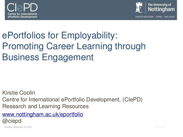 ePortfolios for Employability:Promoting Career Learning throughBusiness EngagementKirstie CoolinCentre for International e...