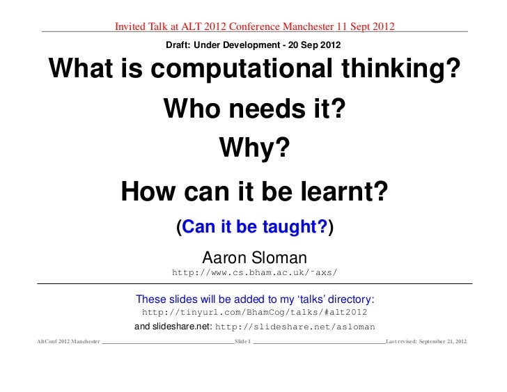 What is computational thinking?  Who needs it?  Why?  How can it be learnt?  (Can it be taught?)