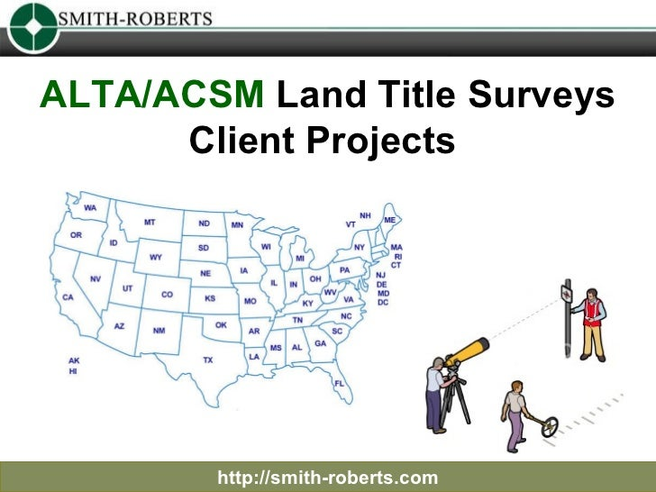 ALTA/ACSM  Land Title Surveys Client Projects   http://smith-roberts.com