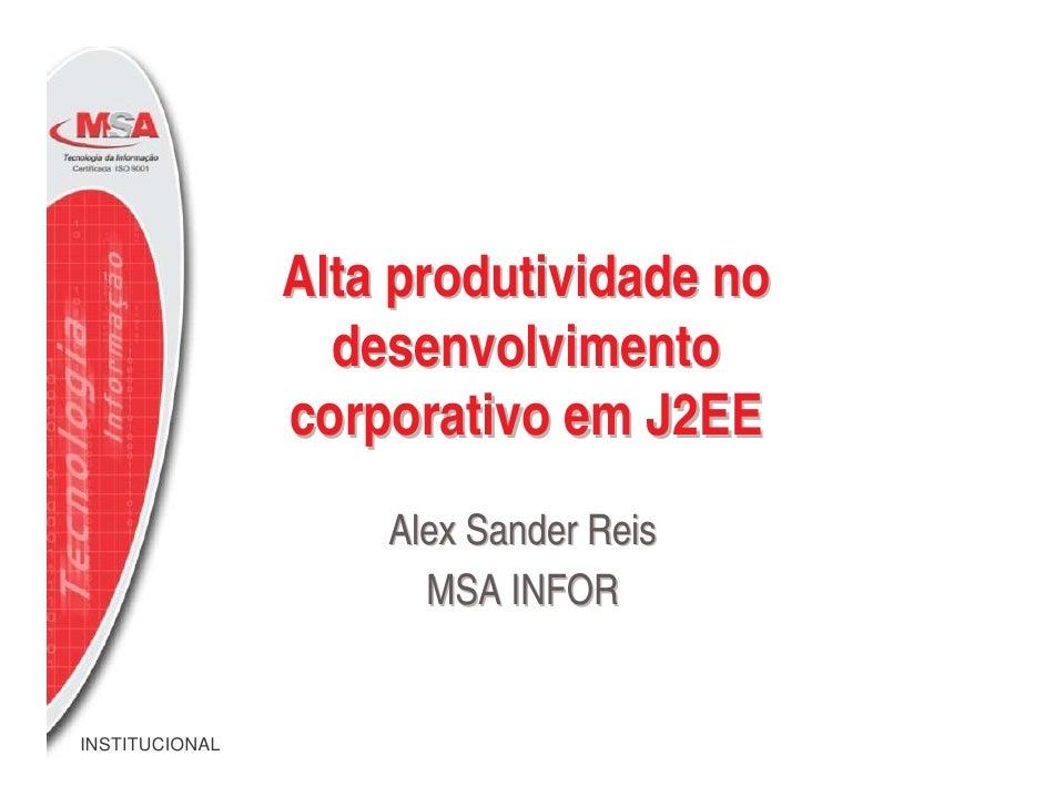 Alta produtividade nAlta produtividade no desenvolvimento corporativo em J2EE