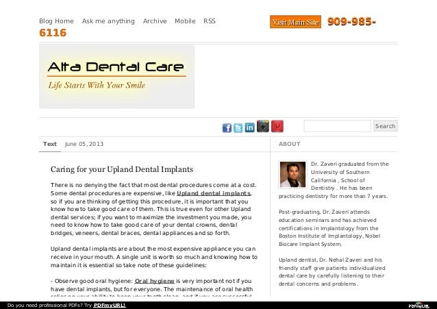Blog Home Ask me anything Archive Mobile RSS Search Text June 05, 2013 Caring for your Upland Dental Implants There is no ...