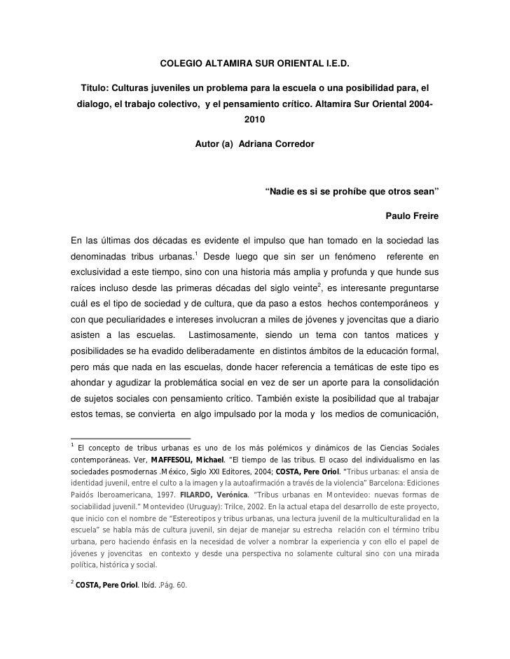 COLEGIO ALTAMIRA SUR ORIENTAL I.E.D.       Titulo: Culturas juveniles un problema para la escuela o una posibilidad para, ...