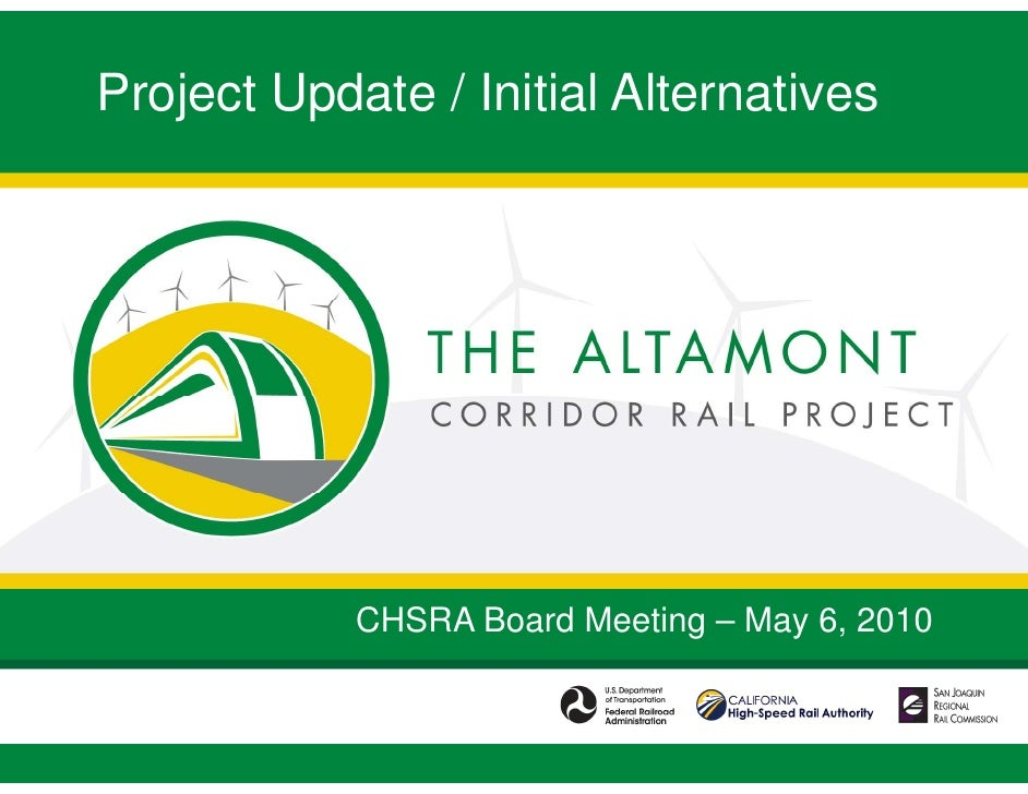 Project Update / Initial Alternatives                 CHSRA Board Meeting – May 6, 2010