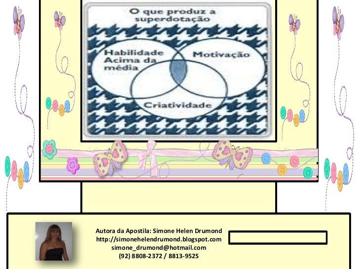 Autora da Apostila: Simone Helen Drumondhttp://simonehelendrumond.blogspot.com     simone_drumond@hotmail.com        (92) ...