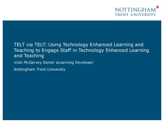 TELT via TELT: Using Technology Enhanced Learning andTeaching to Engage Staff in Technology Enhanced Learningand TeachingV...