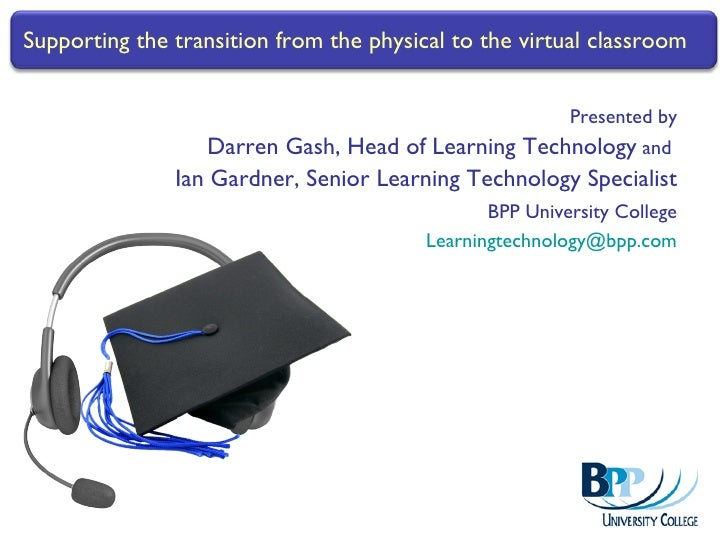 Supporting the transition from the physical to the virtual classroom