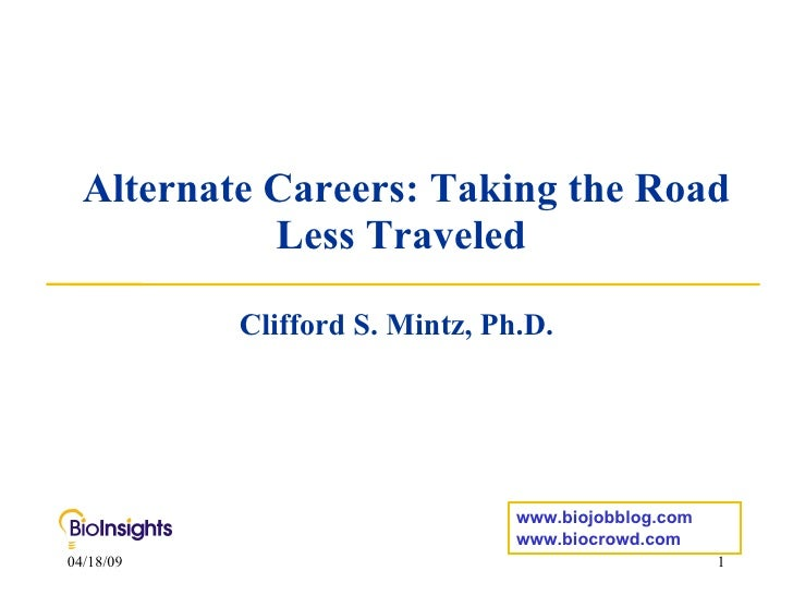 Alternate Careers: Taking the Road             Less Traveled             Clifford S. Mintz, Ph.D.                         ...