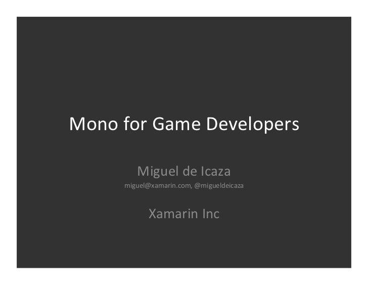 Mono for Game Developers - AltDevConf 2012