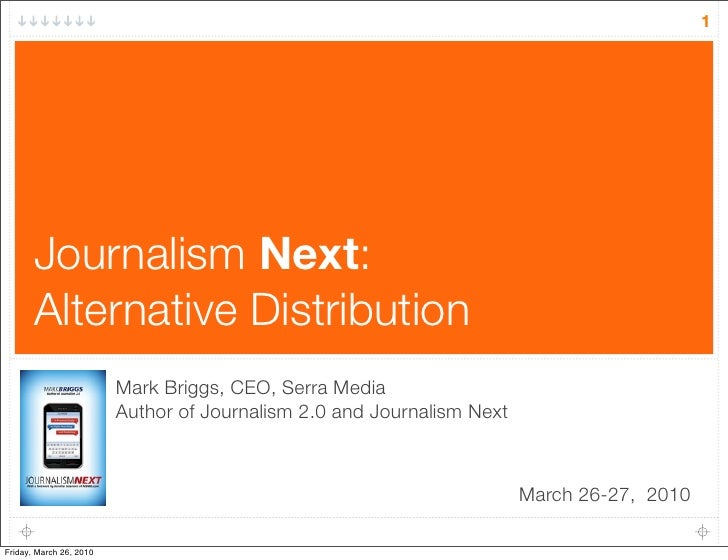 1            Journalism Next:        Alternative Distribution                          Mark Briggs, CEO, Serra Media      ...