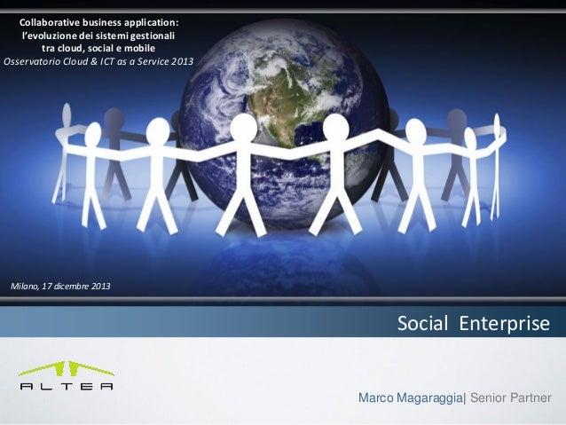 Collaborative business application: l'evoluzione dei sistemi gestionali tra cloud, social e mobile Osservatorio Cloud & IC...