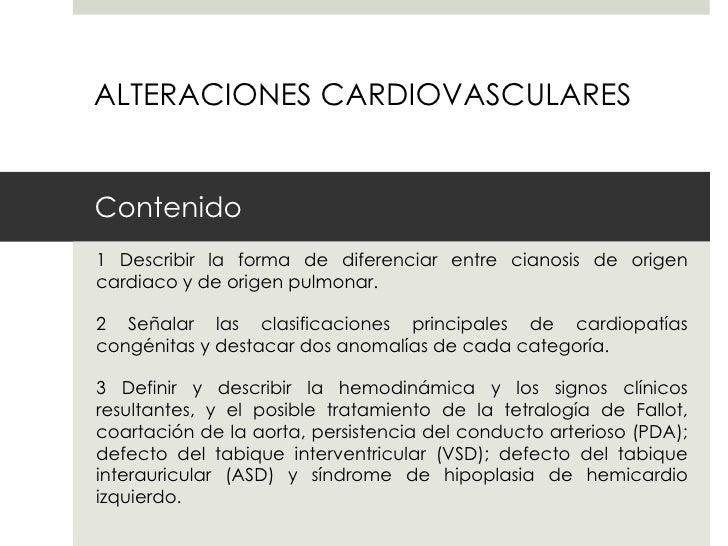 ALTERACIONES CARDIOVASCULARESContenido1 Describir la forma de diferenciar entre cianosis de origencardiaco y de origen pul...