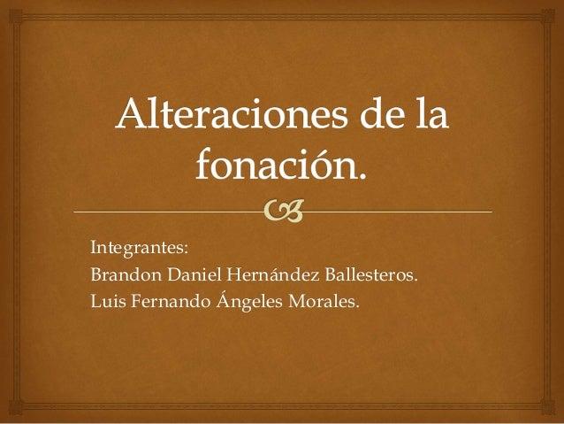 Integrantes: Brandon Daniel Hernández Ballesteros. Luis Fernando Ángeles Morales.